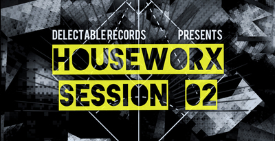 Houseworx Sessions 02