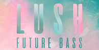 Lush future bass presets for ni massive vol. 1   artwork 1000 x 512