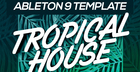 Tropical House Ableton Template – Gauzy – World