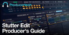 Stutter Edit Producer's Guide