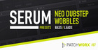 Neo Dubstep Wobbles - Serum Presets