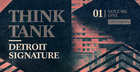 Think Tank - Detroit Signature Vol 1