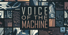 Voice of the Machine