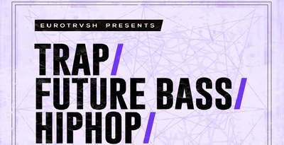 Trap, Future Bass & Hip Hop Loops & Drums