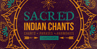 Sacred Indian Chants