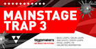 Mainstage Trap Vol. 3