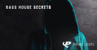 Bass House Secrets