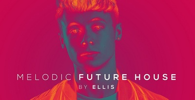 Melodic Future House by Ellis