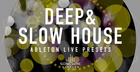 Deep & Slow House Ableton Live Presets