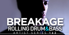Breakage - Rolling Drum & Bass