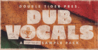 Double Tiger Presents - Dub Vocals