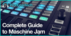 Complete Guide to Maschine Jam