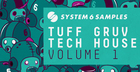 System 6 Samples Pres. Tuff Gruv Tech House Vol. 1