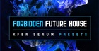 Forbidden Future House - Serum Presets