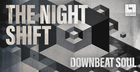 The Night Shift – Downbeat Soul