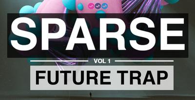SPARSE: Future Trap Vol 1