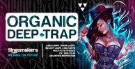Singomakers organic deep trap bass loops drum loops melody loops one shots multi kits vocals fx midi files unlimited inspiration 1000 512