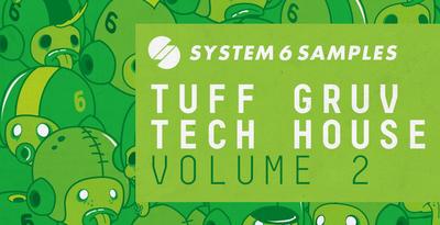 System 6 Samples Pres. Tuff Gruv Tech House Vol. 2