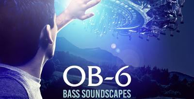 OB-6 Bass Soundscapes