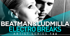 Beatman & Ludmilla Electro Breaks