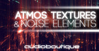 Audio Boutique – Atmos Textures & Noise Elements