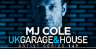 MJ Cole - UK Garage & House