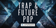Trap   future pop samples  percussion   fx sounds  top loops