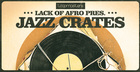 Lack of Afro Presents Jazz Crates
