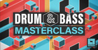 Drum & Bass Masterclass