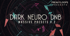 Dark Neuro DnB: Massive Presets Vol 2