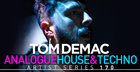 Tom Demac Raw Analogue House & Techno