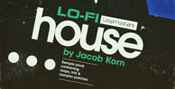 Jacob korn   lofi house  house drum and music loops  lofi fx   bass sounds