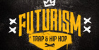 Futurism - Trap & Hip Hop