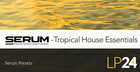 Serum – Tropical House Essentials