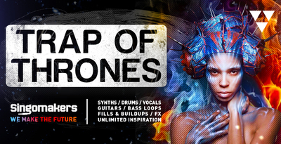 Singomakers trap of  thrones synths drums vocals guitars bass loops fills buildups fx 1000 512