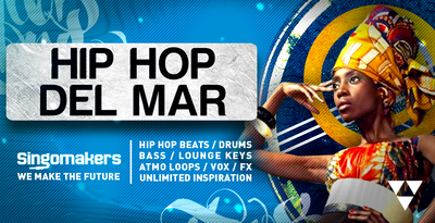 Singomakers hip hop del mar hip hop beats drums bass lounge keys atmo loops vox fx unlimited inspiration 512 web