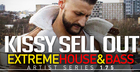 Kissy Sell Out - Extreme House & Bass