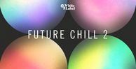 Sm white label   future chill 2   banner 1000x512   out