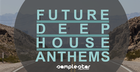 Future Deep House Anthems