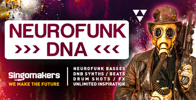 Singomakers neurofunk dna neurofunk basses dnb synths beats drum shots fx unlimited inspiration 512