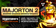 Singomakers majorton 2 loops one shots fx vocals midi patches unlimited inspiration 1000 512