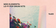 Sm101 midi elements   lo fi pop drum kits   banner 1000x512   out
