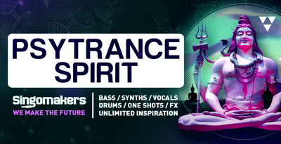Singomakers psytrance spirit bass synths vocals drums one shots fx unlimited inspiration 1000 512