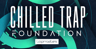 Chilled trap foundation  trap drum loops  synth and fx sounds  rectangle