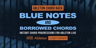 Ableton chord rack   blue notes   borrowed chords  midi effect rack  instrument rack rectangle