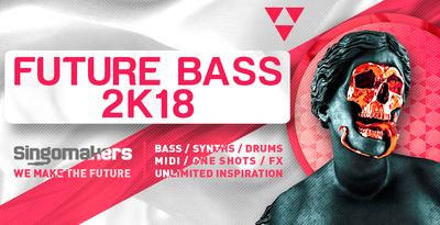 Singomakers future bass 2k18 bass synths drums midi one shots fx unlimited inspiration 1000 512