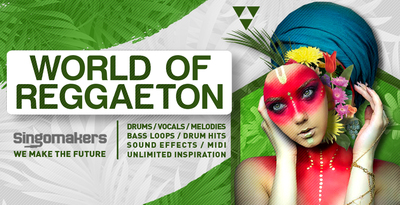 Singomakers world of reggaeton drums vocals melodies bass loops drum hits sound effects midi unlimited inspiration 1000 512