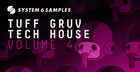 System 6 Samples Pres. Tuff Gruv Tech House Vol. 4