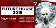 Singomakers future house 2018 synths chords fx basses vocal cuts pianos one shots unlimited inspiration 1000 512