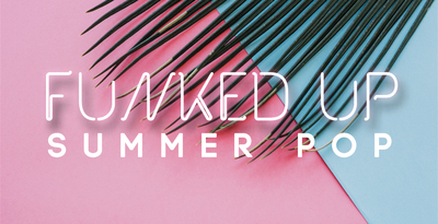 Funked up summer pop 1000x512
